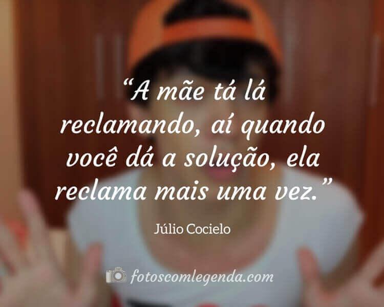 Frase Júlio Cocielo, Frases Engraçadas de Mãe