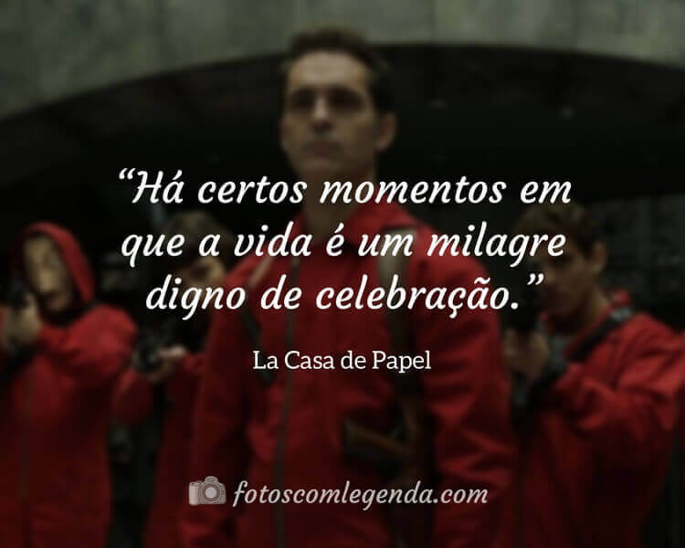 Há Certos Momentos Em Que A Vida é Um Milagre Digno De Celebração