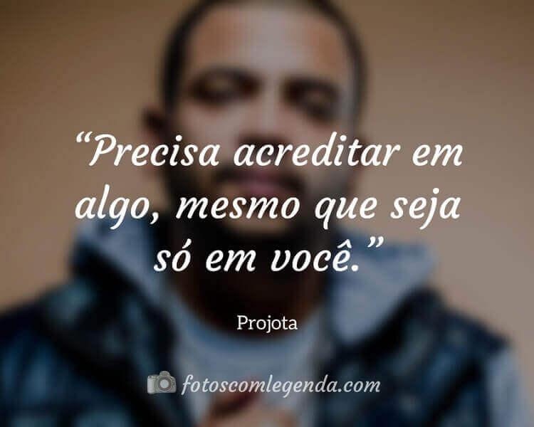 Frase de música Projota, Frase de Motivação