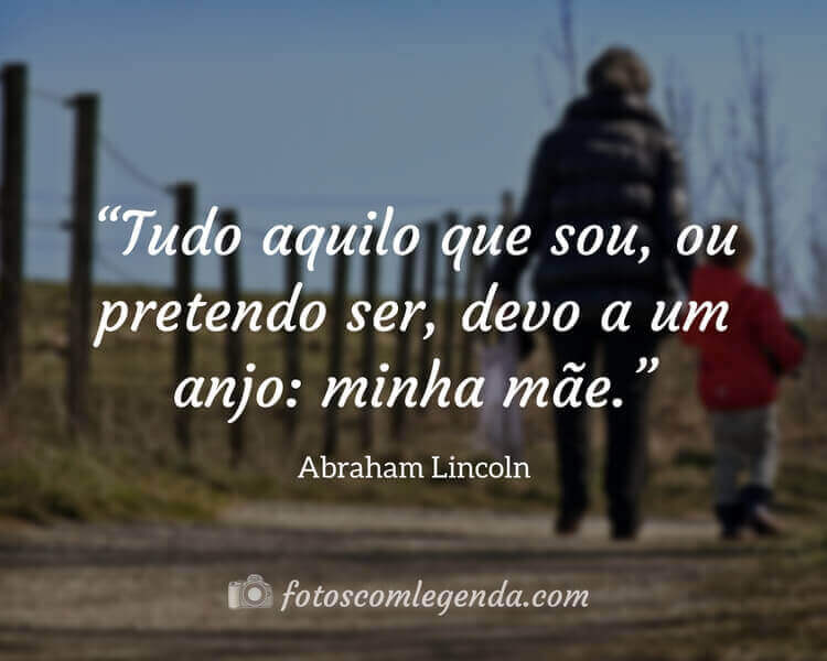 Frase de Abraham Lincoln, Frases de Mãe