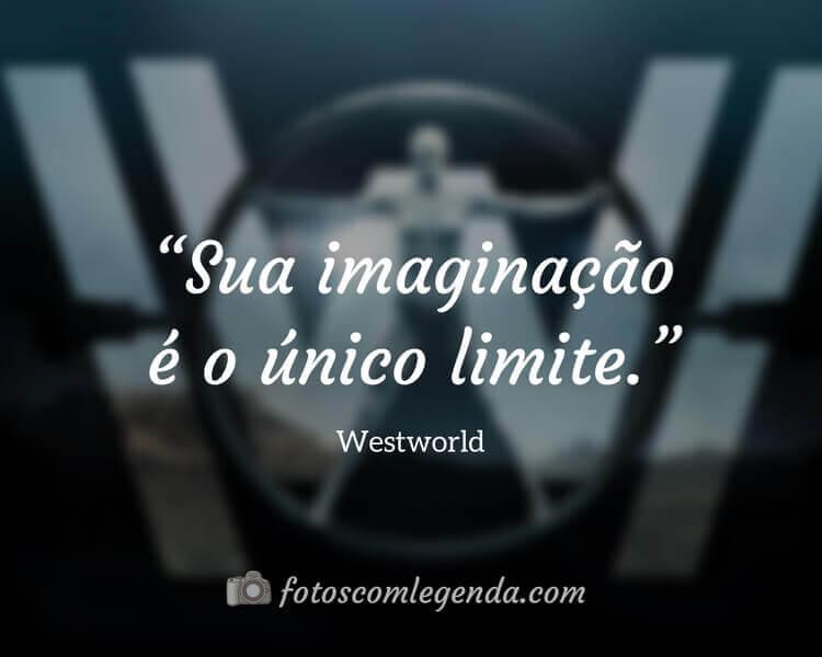 Frase da Série Westworld, Legendas para Fotos
