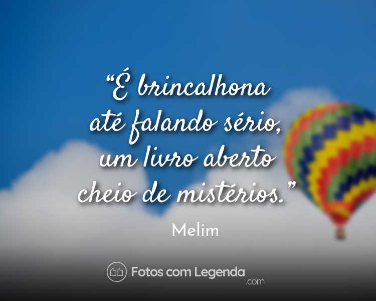 Frases Melim: É brincalhona até falando.