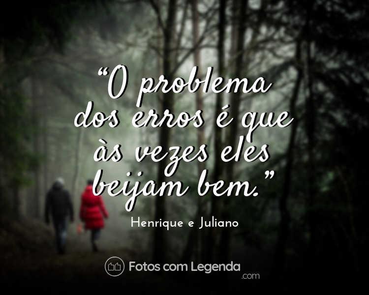 O problema dos erros é que às vezes.