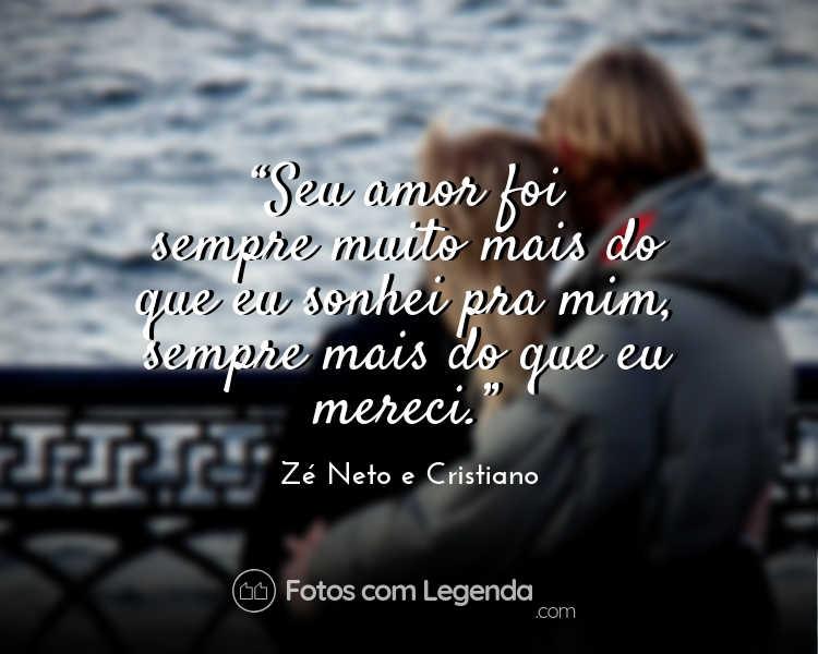 Frases de Amor Zé Neto e Cristiano.