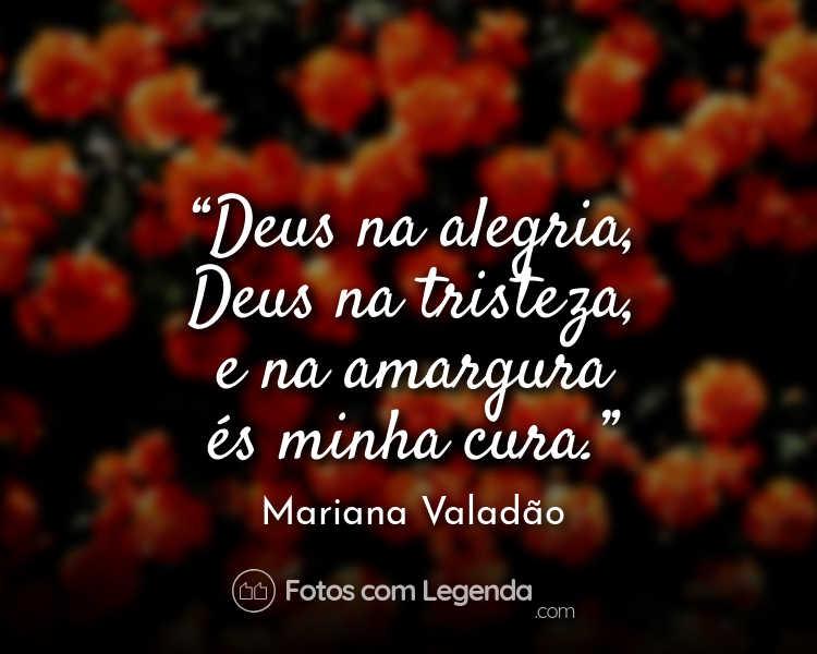 Frase Mariana Valadão Deus na alegria.