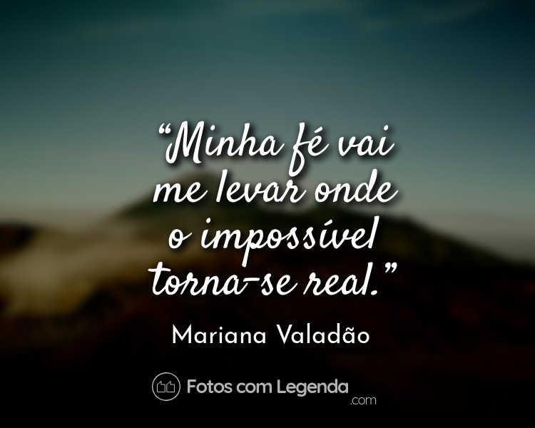 Frase Mariana Valadão Minha fé vai me levar.