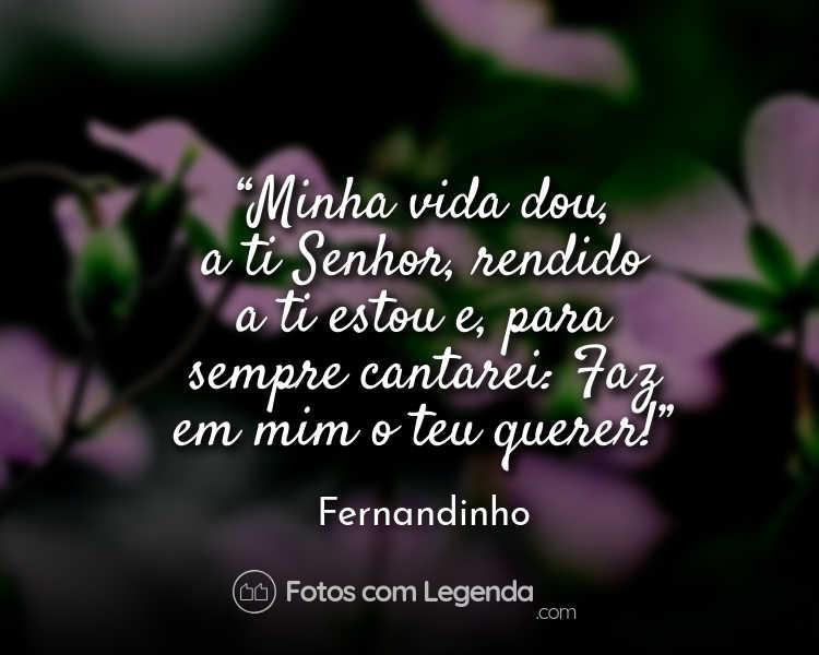 Frase Fernandinho Minha vida te dou.