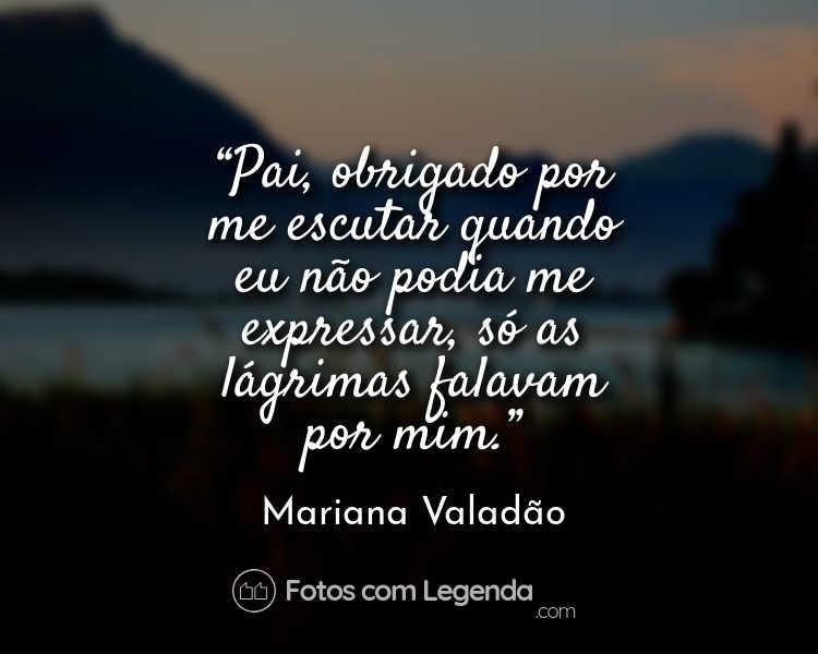 Frase Mariana Valadão Pai obrigado por.