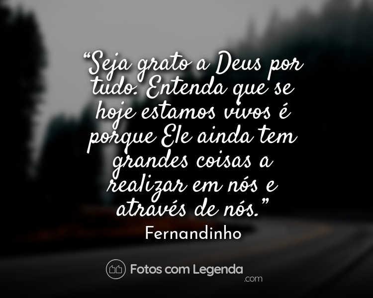 Frase Fernandinho Seja grato a Deus.