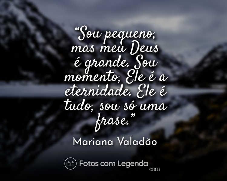 Frase Mariana Valadão Sou pequeno mas.