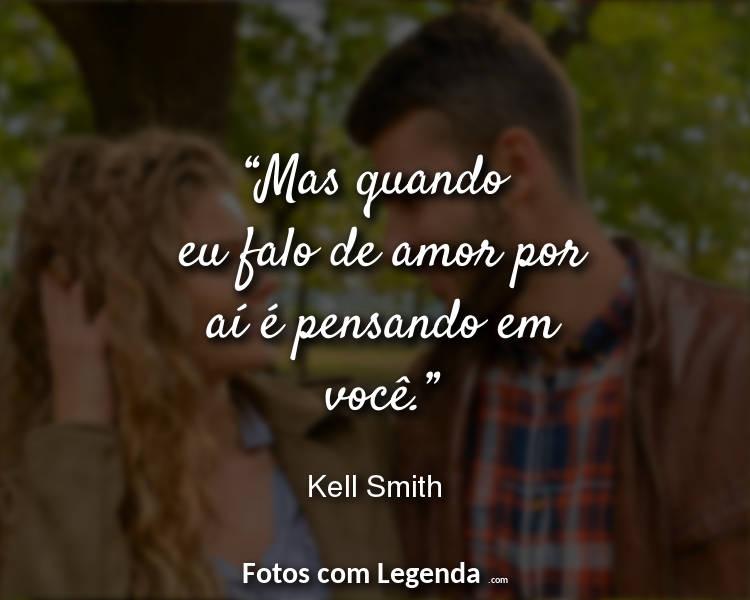 Frases Amor Curtas Mas quando eu falo.