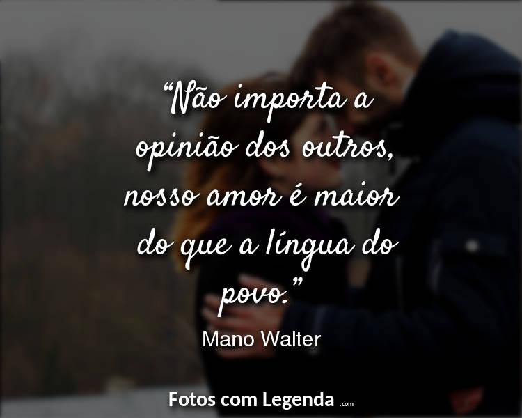 0e749d21aa0b7 Frases Amor Namorado Não importa a opinião.