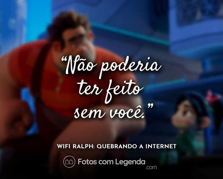 Frases WiFi Ralph Não poderia ter.