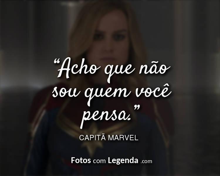 Frases Capitã Marvel Acho que não sou.