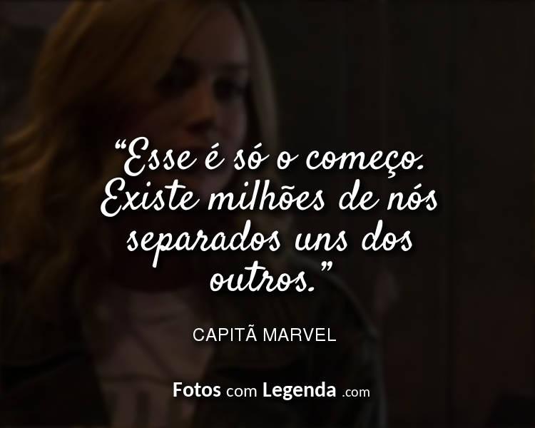 Frases Capitã Marvel Esse é só o começo.