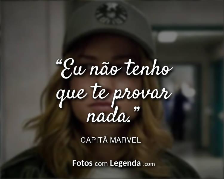 Frases Capitã Marvel Eu não tenho que.