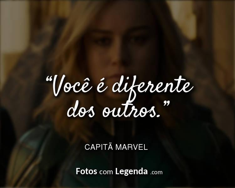 Frases Capitã Marvel Você é diferente.