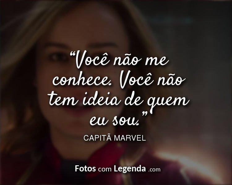 Capitã Marvel Frases Você não me.