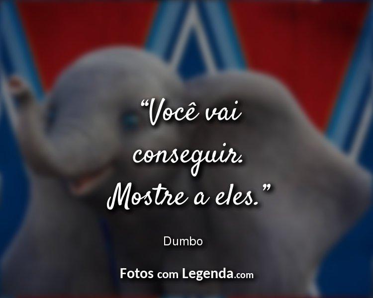 Frases Dumbo Você vai conseguir.