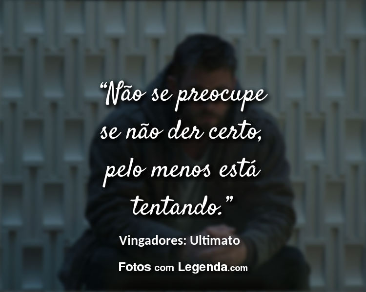Frases Vingadores Ultimato Marvel.