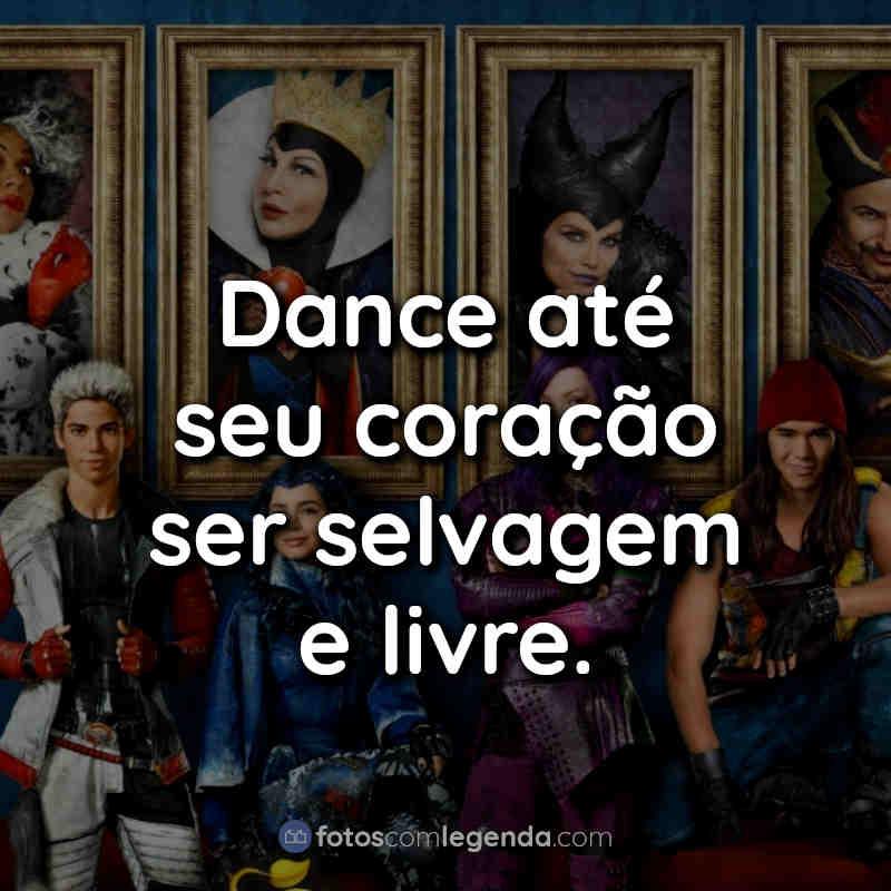 Frases Descendentes 2015: Dance até seu coração.