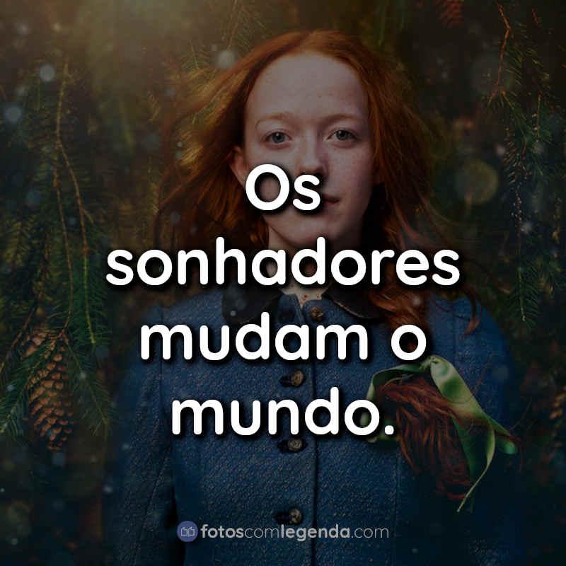Anne with an E Frases de Motivação.