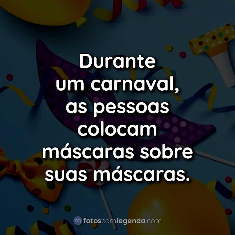 Frases para Fotos de Carnaval Tumblr.