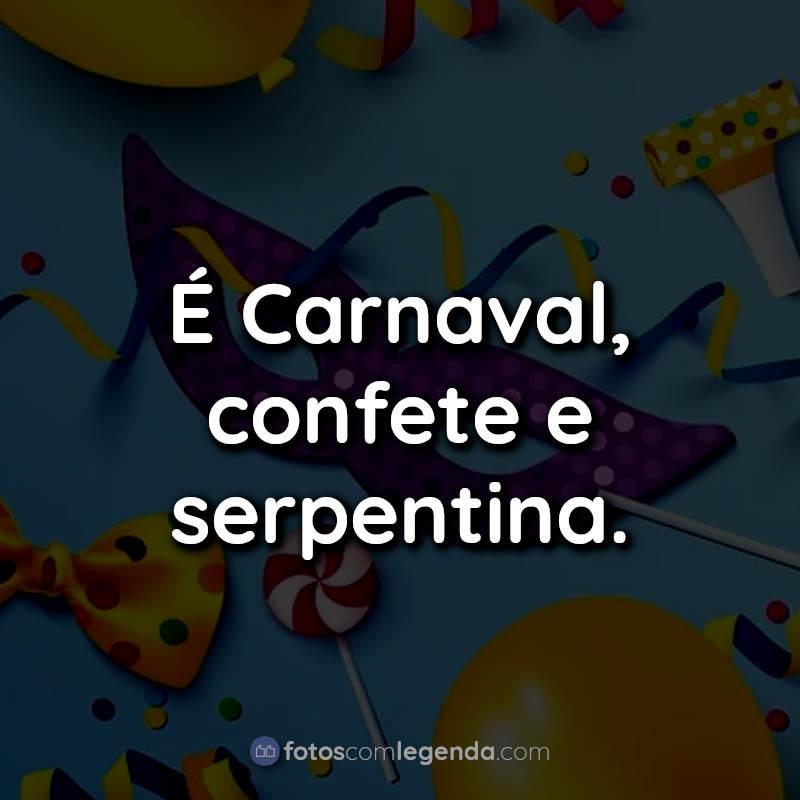 Frases e Legendas de Carnaval para Fotos.
