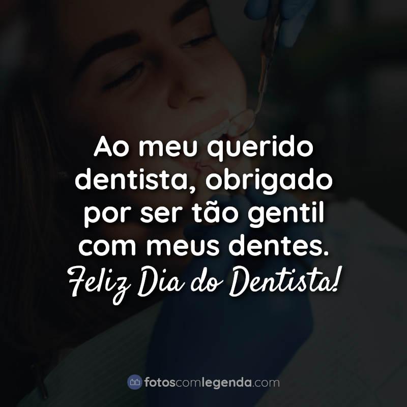 ao meu querido dentista-frases-feliz dia-do-dentista