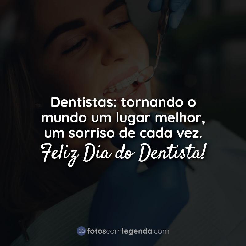 dentistas tornando o mundo-frases-feliz dia-do-dentista