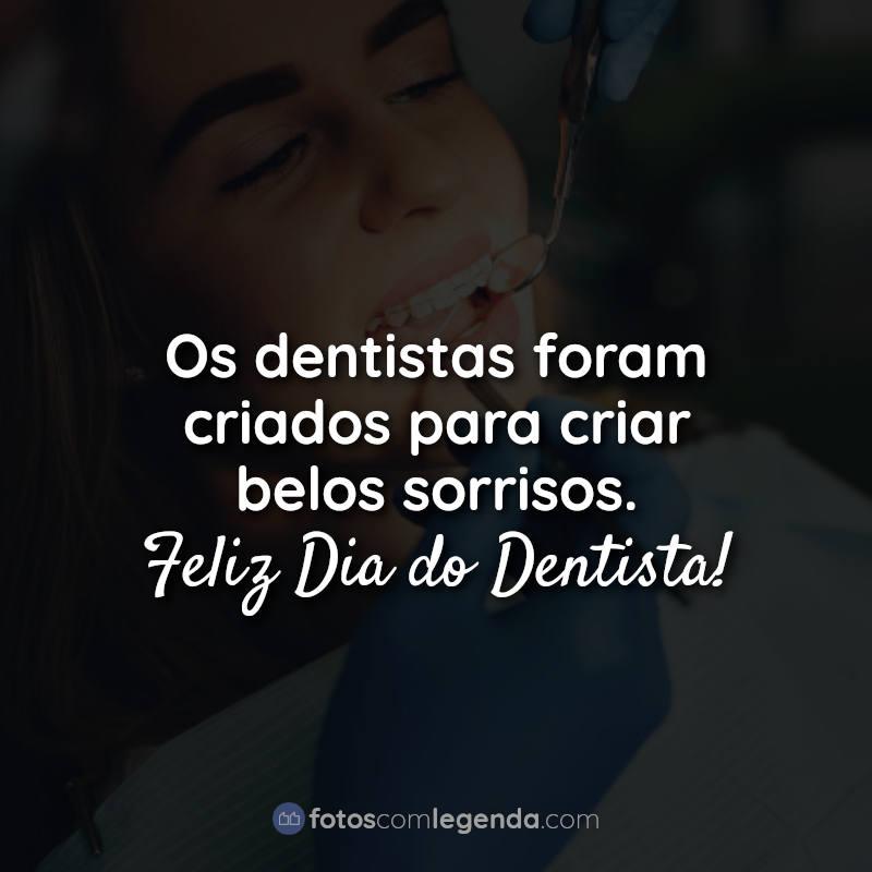 os dentistas foram criados-frases-feliz dia-do-dentista